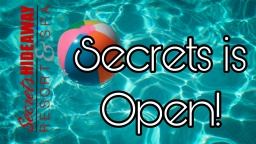 Update: Secrets stays OPEN!